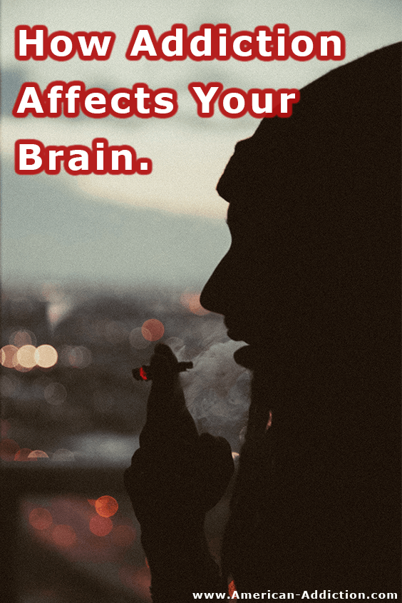 how addiction affects your brain